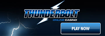 Thunderbolt Online Casino - Play Now